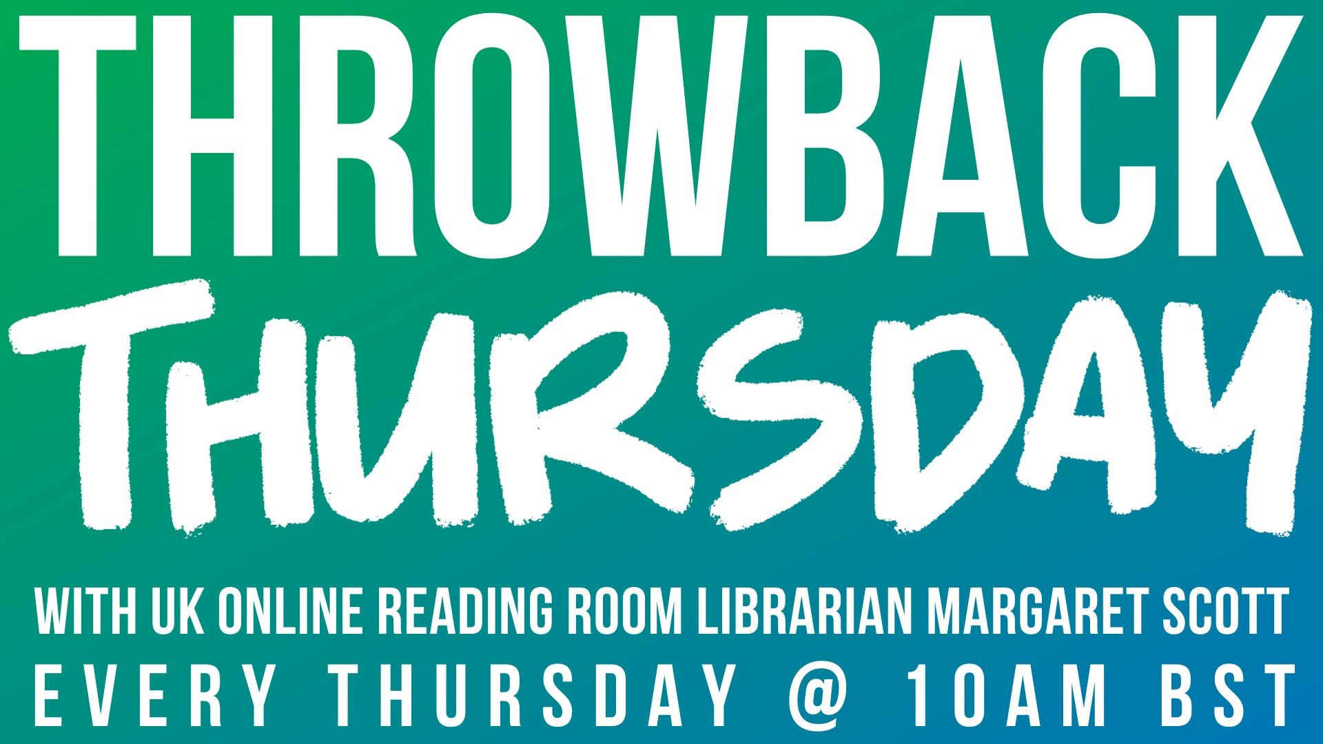 Throwback Thursday with UK Online Reading Room Librarian Margaret Scott, every Thursday at 10 am BST