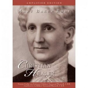 biography christian healer mary baker eddy