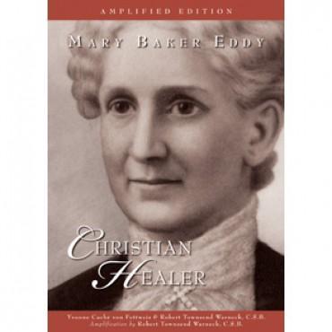 biography christian healer mary baker eddy