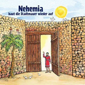 Children: Nehemia baut die Stadtmauer wieder auf / Nehemiah Builds the Wall (German)