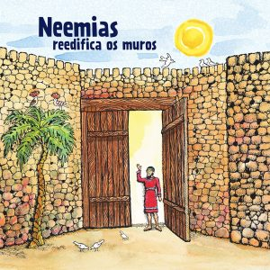 Children: Neemias reedifica os muros / Nehemiah Builds the Wall (Portuguese)