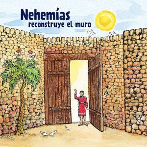 Children: Nehemías reconstruye el muro / Nehemiah Builds the Wall (Spanish)