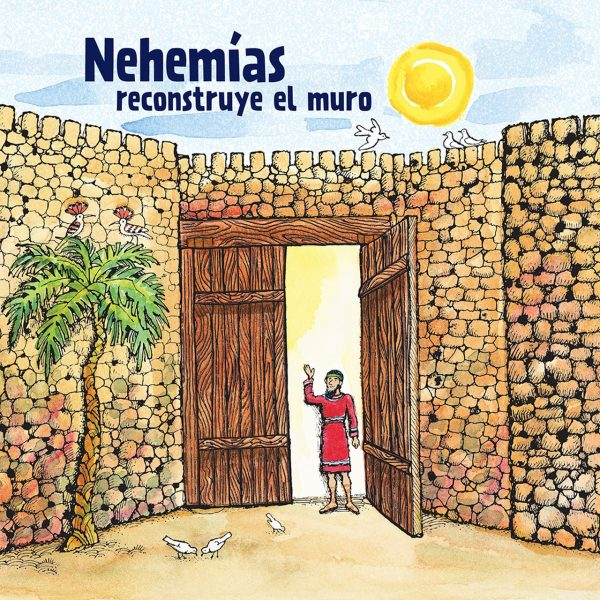 Children: Nehemías reconstruye el muro / Nehemiah Builds the Wall (Spanish)
